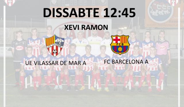 DESTACAT:  UE VILASSAR DE MAR – FC BARCELONA